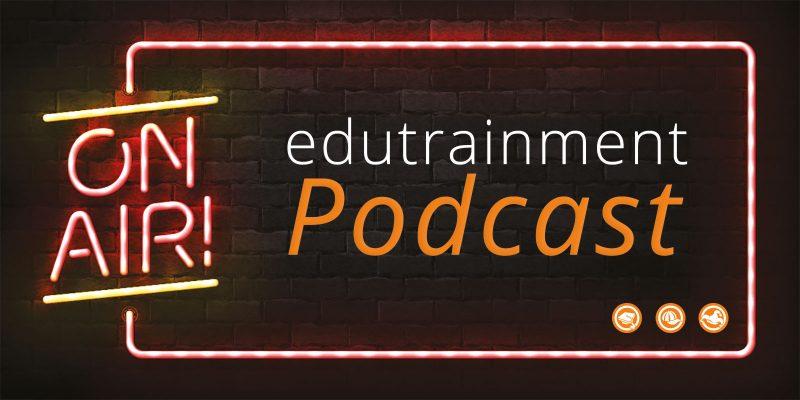 edutrainment Podcast